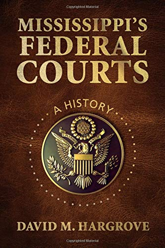 Mississippi's Federal Courts: A History -