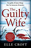 #6: The Guilty Wife: A thrilling psychological suspense with twists and turns that grip you to the very last page