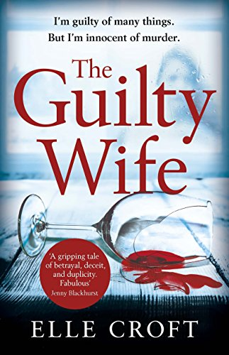 The Guilty Wife: A thrilling psychological suspense with twists and turns that grip you to the very last page cover