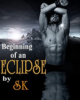 Beginning of an Eclipse (SIN CITY HEAT SERIES) by [Hardy, S.K.]