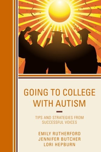 Going to College with Autism: Tips and Strategies from Successful Voices