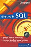 Einstieg in SQL: SQL-Syntax von MySQL, Access, SQL Server, Oracle, MaxDB/SAPDB, DB2 und Firebird (Galileo Computing)