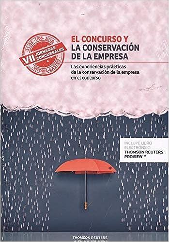 El concurso y la conservación de la empresa Papel + e-book : Las experiencias prácticas de la conservación de la empresa en el concurso Monografía: ...