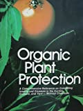 Organic Plant Protection, Organic Gardening and Farming Editors, 0878571108
