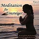 Meditation für Einsteiger Hörbuch von Inga Stendel Gesprochen von: Inga Stendel