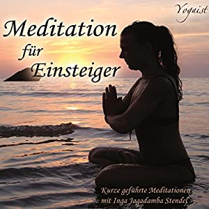 Meditation für Einsteiger Hörbuch