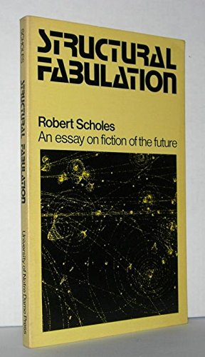 Structural Fabulation: Essay on Fiction of the Future (Ward-Phillips Lectures in English Language & Literature) by University of Notre Dame Press