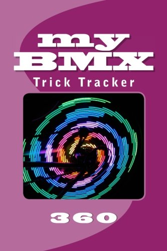 Download My BMX: Trick Tracker 360 (Cover Colors 360) (Volume 10) PDF