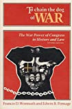 img - for To Chain the Dog of War: The War Power of Congress in History and Law book / textbook / text book