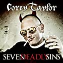 Seven Deadly Sins: Settling the Argument Between Born Bad and Damaged Good Audiobook by Corey Taylor Narrated by Corey Taylor