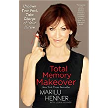 Total Memory Makeover: Uncover Your Past, Take Charge of Your Future by Marilu Henner (7-May-2013) Paperback