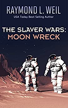 Moon Wreck (The Slaver Wars  Book 1) by [Weil, Raymond L.]