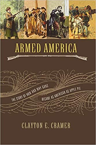 Amazon com: Armed America: The Remarkable Story of How and Why Guns