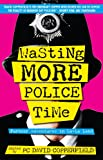 Wasting More Police Time
