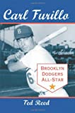 Carl Furillo, Brooklyn Dodgers All-Star, Ted Reed, 0786447095