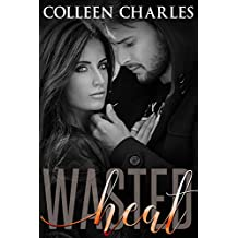 Wasted Heat (Wasted Chances Book 1)