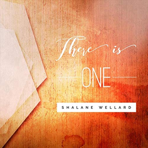 Shalane Wellard - There Is One 2018