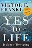 Books : Yes to Life: In Spite of Everything