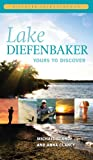 Lake Diefenbaker, Michael Clancy and Anna Clancy, 0889772290