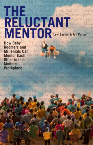 Book: The Reluctant Mentor - How Baby Boomers and Millenials Can Mentor Each Other in the Modern Workplace by Lew Sauder