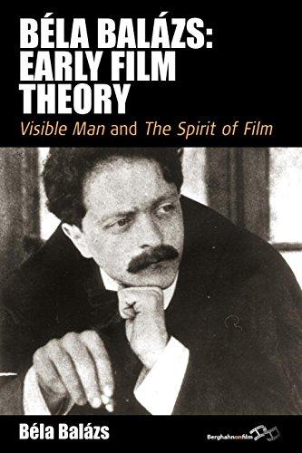 Béla Balázs: Early Film Theory: <i>Visible Man</i> and <i>The Spirit of Film</i> (Film Europa)