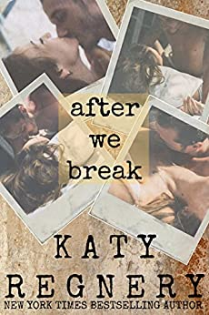 After We Break: (a standalone novel) by [Regnery, Katy]