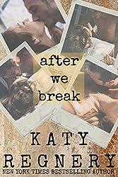 After We Break: (a standalone novel)