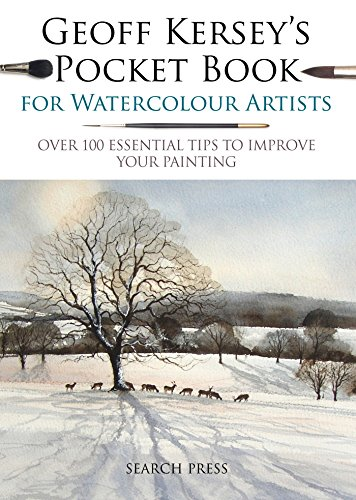 British Watercolors - Geoff Kersey's Pocket Book for Watercolour Artists: Over 100 Essential Tips to Improve Your Painting (Watercolour Artists' Pocket Books)