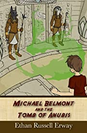 Michael Belmont and the Tomb of Anubis (The Adventures of Michael Belmont Book 1)
