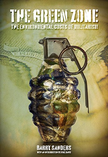 The Green Zone: The Environmental Costs of Militarism