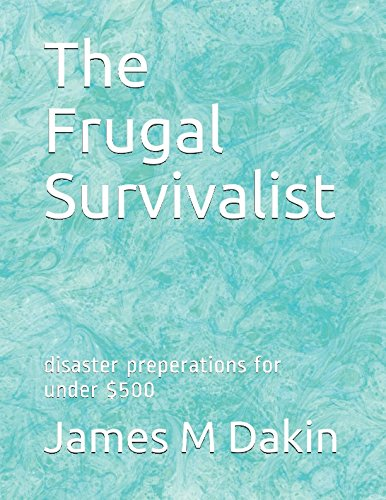 The Frugal Survivalist: disaster preperations for under $500