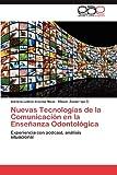 Nuevas Tecnologías de la Comunicación en la Enseñanza Odontológic, Adriana Leticia Ancona Meza and Eliezer Zamarripa C., 3847356283