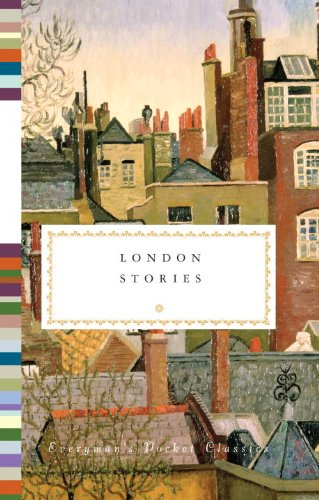 London Stories (Everyman's Library Pocket Classics Series)
