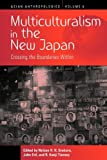 img - for Multiculturalism in the New Japan: Crossing the Boundaries Within (Asian Anthropologies) book / textbook / text book