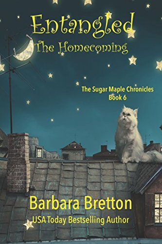 Entangled: The Homecoming: The Sugar Maple Chronicles - Book 6