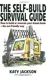 The Self-Build Survival Guide, Katy Jackson, 184528190X