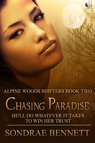 Chasing Paradise (Alpine Woods Shifters series Book 2)