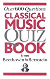 Classical Music Quiz Book from Beethoven to Bernstein, Music Sales Coporation Staff, 0825635055
