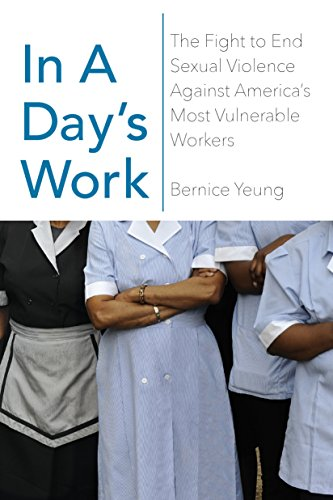 Book Cover: In a Day's Work: The Fight to End Sexual Violence Against America's Most Vulnerable Workers