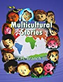Multicultural Stories, J. H. Branch, 1441553843