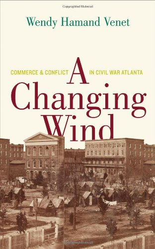 Download A Changing Wind: Commerce and Conflict in Civil War Atlanta pdf epub
