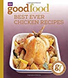 101 Best Ever Chicken Recipes: Tried-and-Tested Recipes (Good Food 101)