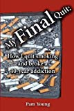 My Final Quit, Pamela R. Young, 0983393907