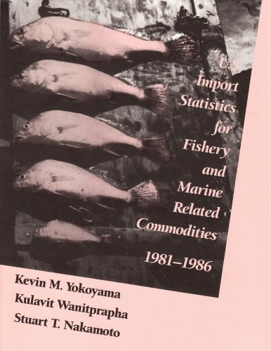 U.S. Import Statistics for Fishery and Marine-related Commodities: (1981-1986) (Pure and Applied Mathematics)