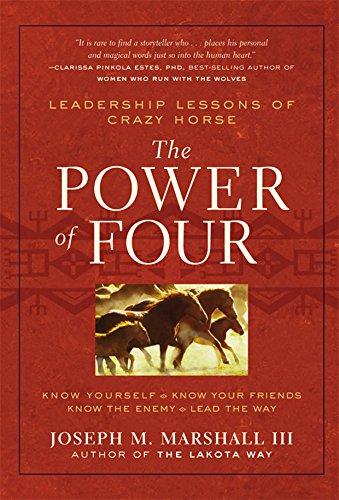 The Power of Four: Leadership Lessons of Crazy (Crazy Horse Dakota)