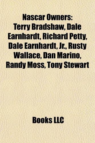 NASCAR owners: Terry Bradshaw, Dale Earnhardt, Richard Petty ...