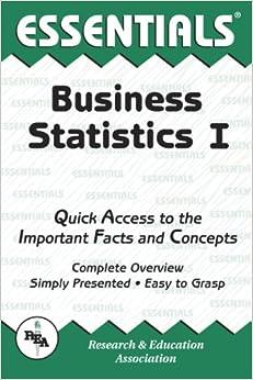 Business Statistics I Essentials (Essentials Study Guides)
