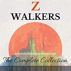 Z Walkers: The Complete Collection Audiobook