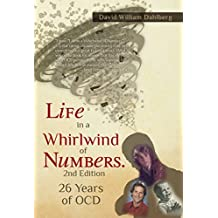 Life in a Whirlwind of Numbers 2nd edition: 26 Years of OCD