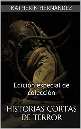 Historias cortas de terror: Edición especial de colección (Spanish Edition)